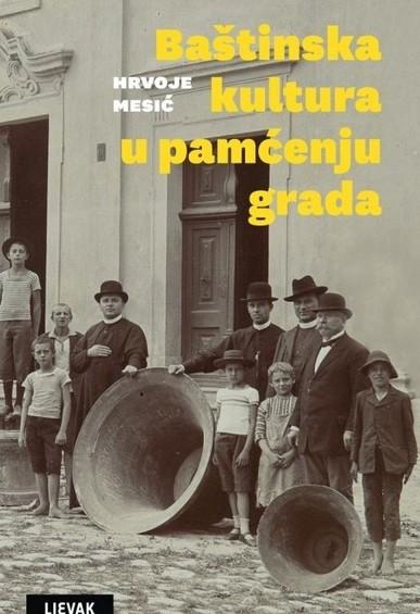 Book_bastinska-kultura-u-pamcenju-grada1